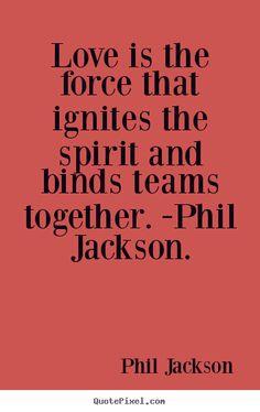 Love is... ~Phil Jackson~