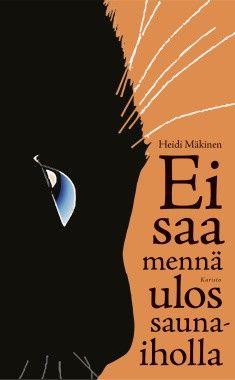 Heidi Mäkinen: Ei saa mennä ulos saunaiholla Reading, Books, Movies, Movie Posters, Libros, Films, Book, Film Poster, Reading Books