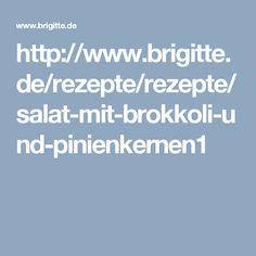 http://www.brigitte.de/rezepte/rezepte/salat-mit-brokkoli-und-pinienkernen1
