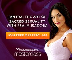 """FREE Masterclass """"Tantra: the Art of Sacred Sexuality"""" with Psalm Isadora http://yourlifecreation.com/tantra-the-art-of-sacred-sexuality"""