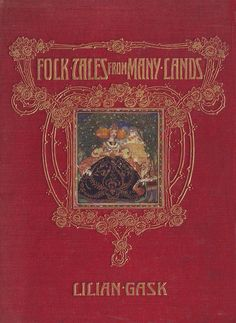 """Gold- and blind-stamped red cloth cover of """"Folk Tales from Many Lands"""" (UK first edition) by Lilian Gask with illustrations by Willy Pogány. George G. Harrap & Co, London, 1910"""