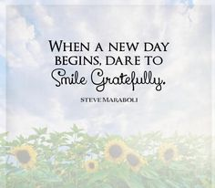 Inspirational quotes about new day encouraging quotes when a new day begins dare to smile gratefully Positive Quotes For Life, Positive Attitude, Positive Thoughts, Inspirational Quotes Pictures, Inspiring Quotes About Life, Teen Quotes, Girl Quotes, Mantra, Image Clipart