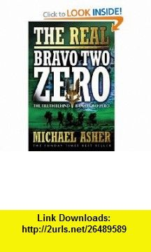 Real Bravo Two Zero (Cassell Military Paperbacks) (9780304365548) Michael Asher , ISBN-10: 0304365548  , ISBN-13: 978-0304365548 ,  , tutorials , pdf , ebook , torrent , downloads , rapidshare , filesonic , hotfile , megaupload , fileserve