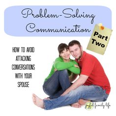 Dig Deeper into Problem Solving Skills. Tips on improving communication in your marriage, from Joyful Family Life