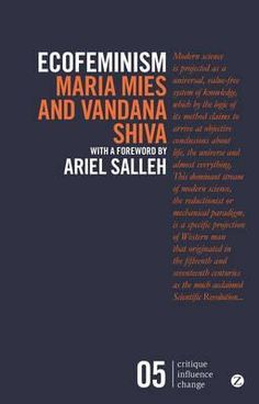 Buy Ecofeminism by Ariel Salleh, Maria Mies, Vandana Shiva and Read this Book on Kobo's Free Apps. Discover Kobo's Vast Collection of Ebooks and Audiobooks Today - Over 4 Million Titles! Vandana Shiva, Books To Read, My Books, Gender Studies, Self Determination, Critique, Change, Book Nooks, Book Authors