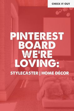 If you love interiors as much as we do, wrap yourself up in the warm glow of StyleCaster's Home Decor board!