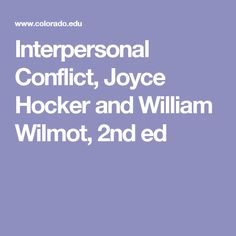 interpersonal conflict wilmot and hocker 9780078036934 interpersonal conflict by william wilmot, joyce hocker reviews-bio-summary-all formats-sale prices for interpersonal conflict isbn: 9780078036934 lowest book prices.