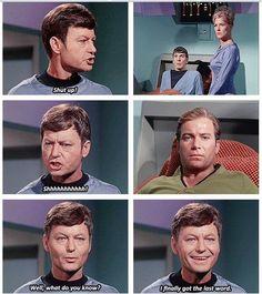 Way to go, Bones! It's not often that he has both the captain and Mr. Spock in sickbay. From Journey to Babel (Star Trek)