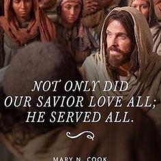 Jesus Loved All and Served All #service #lighttheworld #jesus #jesuschrist