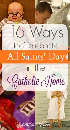 A AWESOME list of 16 ways to turn All Saints' Day into a family tradition in the Catholic home! Great for kids!