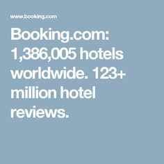 Booking.com: 1,386,005 hotels worldwide. 123+ million hotel reviews.