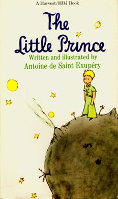 The little prince - Antony de Saint Excellent choice for kids but also adults will learn from this book