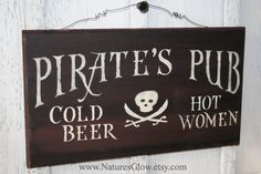 Pirate Decor - Pirate Sign - Pirate's Pub - Cold Beer Hot Women - Bar Sign - Man Cave Decor - Kitchen Sign - Pirate Wall Decor - Bar Signage by NaturesGlow on Etsy https://www.etsy.com/listing/112228756/pirate-decor-pirate-sign-pirates-pub