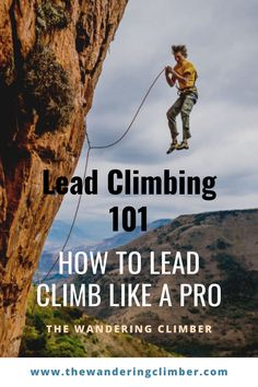 Today we're going to tell you everything you need to know to lead climb like a pro, lead belay like a boss, and give you some bonafide tested steps to lead climbing mastery. Whether you've been top roping at your local gym, watched some sport competitions at a friend's house, or gone on a guided trip, you may already know a thing or two about lead climbing. #climbing #climbinglife #climbingrocks #climbinglovers #ClimbingMountains #adventure