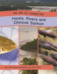 We Are All Connected: Haisla, Rivers and Salmon, 2017) - Indigenous & First Nations Kids Books - Strong Nations
