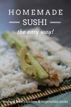 Easy Delicious Fool Proof Chicken Sushi Rolls... Cook the rice, buy a roast chicken, some vegetables and nori (seaweed sheets) - you're ready to go. My girls LOVE making these themselves!