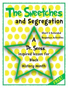 FREE The Sneetches and Segregation: Short  Extended Response Activities - A Dr. Seuss inspired lesson for Black History Month