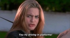 Pin for Later: 35 Totally Rad Clueless Quotes That Summarize Your Adulthood When Your Boyfriend Makes Fun of Your Driving Skills