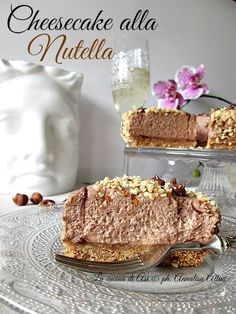CHEESECAKE ALLA NUTELLA Ricetta dolce senza cottura