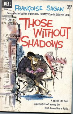 Those Without Shadows by Françoise Sagan, Cover art by Mitchell Hooks Pulp Fiction Book, Fiction Novels, Crime Fiction, Book Writer, Book Authors, Vintage Book Covers, Vintage Books, Beatnik Style, Françoise Sagan