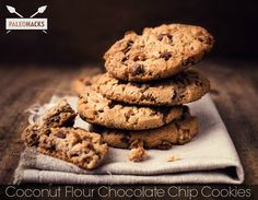 Coconut Flour Chocolate Chip Cookies---1/3 cup coconut flour (use extra if required) 1/3 cup dark chocolate chips Pinch of sea salt 2 whole eggs 1/4 cup organic, cold-pressed virgin coconut oil 1/4 cup raw honey 1 tsp vanilla extract -use stevia in place of honey if need
