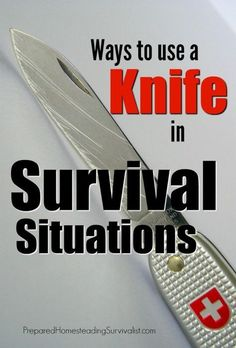 There are many ways to use a knife in survival situations, and not just for self-defense! Have you ever wished for a blade to help with a project? Prepared Homesteading Survivalist