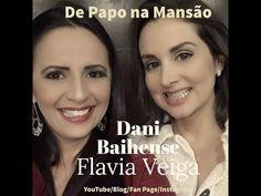 Dani Baihense: De Papo na Mansão Dani Baihense e Flavia Veiga