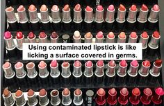 Don't share lipsticks unless you properly sanitize the surface with alcohol before and after.