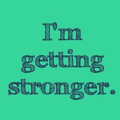 EVERYDAY....... God has made me stronger: health wise, personal wise, friendship wise, SPIRITUAL wise, prayer wise, godly women, and prayer warrior. I am stronger in my decisions & my choices! I am stronger in my love & convictions & living...... Amen amen amen, I am truly in favor!!!!