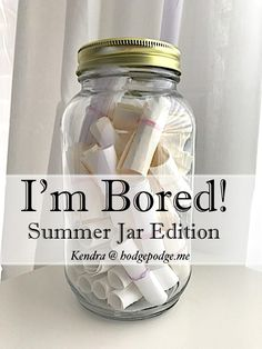 "I'm Bored Jar Summer Edition - Great boredom buster ideas for all ages to beat the ""Mom! I'm bored!"" you might hear this summer."
