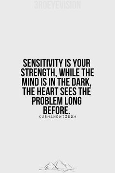 Sensitivity....another key asset of yours.