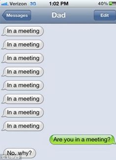 A father who has sent the automatic message 'I'm in a meeting' a staggering eight times in a row