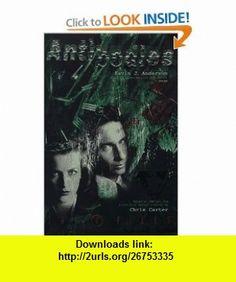 Antibodies (The X-Files) (9780061052897) Kevin J. Anderson, Chris Carter , ISBN-10: 0061052892  , ISBN-13: 978-0061052897 ,  , tutorials , pdf , ebook , torrent , downloads , rapidshare , filesonic , hotfile , megaupload , fileserve