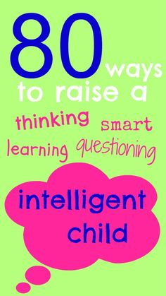 Over 80 great {playful} ideas to raise a thinking child. Already have a very gifted thinking child but I love these playful ideas for my younger one.