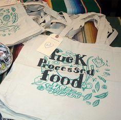 Fuck Processed Food Silkscreened Organic Tote Bag by gracefulplace, $25.00