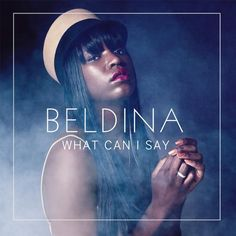 "New Music: Beldina ""What Can I Say"""