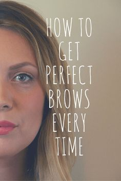 how to get perfect brows every time