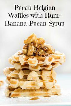 Pecan Belgian Waffles with Caramelized Rum Banana-Pecan Syrup ...