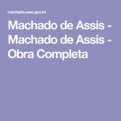 Machado de Assis - Machado de Assis - Obra Completa