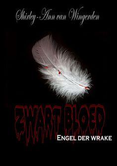 Recensie : Zwart bloed deel 2 Engel der Wrake- Shirley Ann van Wingerden Augustus 2013 ISBN : 9789462033252 Uitgeverij Boekenbent  Dit is het vervolg op In mist gevangen, het is aan te bevele…