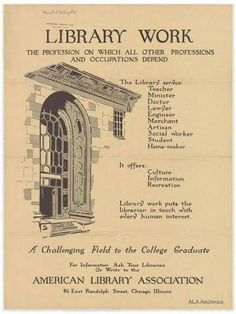 """""""Library Work"""". The profession on which all other professions and occupations depend.  ALA Archives."""
