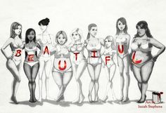 Beauty comes in all shapes and sizes because all shapes and sizes are beautiful.