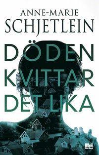 f.d. Cum libris non Solus: Anne-Marie Schjetlein - Döden kvittar det lika