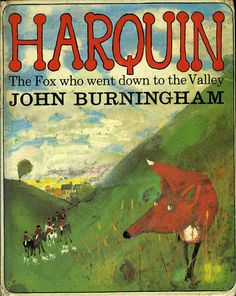 """""""Harquin, the Fox who went down to the Valley"""" de John Burningham"""