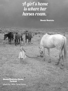 Horse quote, a girl's home is where her horses roam.