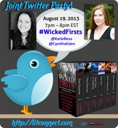 Twitter Party to celebrate the release of WICKED FIRSTS. The new box set of ultra sexy books by NYT and USA Today Bestselling authors: Elisabeth Naughton, Cynthia Eden, Katie Reus, Alexandra Ivy, Laura Wright, and Joan Swan!