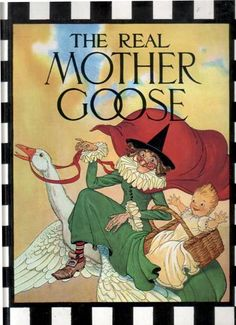 The Real Mother Goose..i have this book!! my daughter loves the stories..