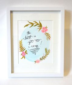 The Best is Yet to Come Hand Lettered Quote by TheScribblist