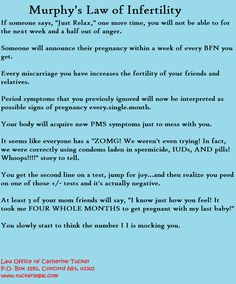 Most of these don't apply to my kind of infertility, but still funny! (And sadly true!)
