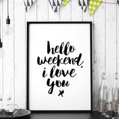 'Hello Weekend, I Love You' Typography Print - shop by subject Typography Quotes, Typography Prints, Typography Poster, Hand Lettering, Inspirational Words Of Wisdom, Inspirational Posters, Motivational Quotes, Gift Quotes, All Quotes